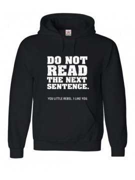 """Do Not Read The Next Sentence. You Little Rebel, I Like You"" Text In White Ink on Black Hooded Sweat"